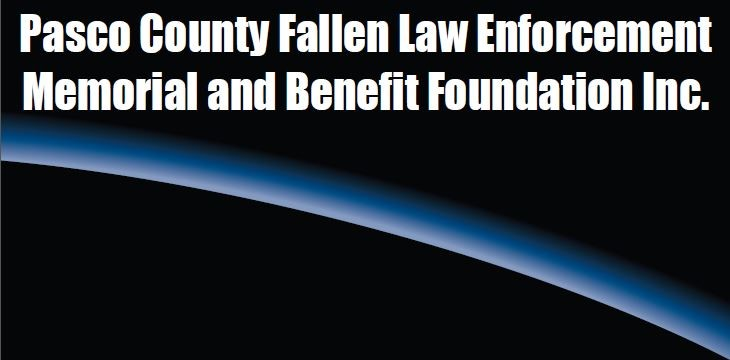 Pasco County Fallen Law Enforcement Memorial and Benefit Foundation, Inc.
