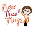 More Than Mugs