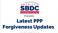 PPP Forgiveness Updates Webinar by CT Small Business Development Center