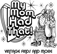 My Mom Had That! LLC
