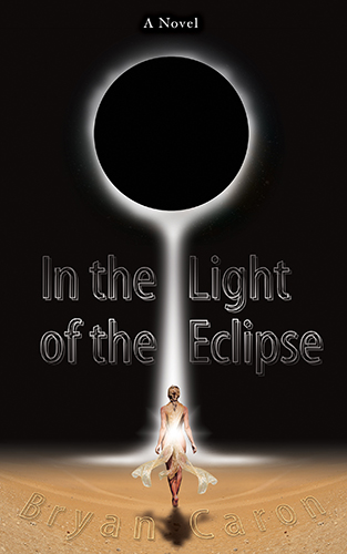 "Book Cover for ""In the Light of the Eclipse"" by Bryan Caron"
