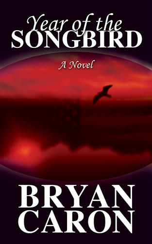 "Book Cover for ""Year of the Songbird"" by Bryan Caron"