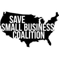 Save Small Business Coalition asks you to Take Action Now