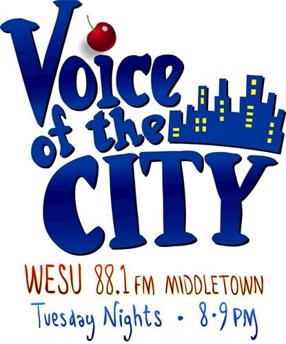 VOICE of the CITY, airing Tuesday nights from 8-9PM, WESU 88.1FM, Middletown.
