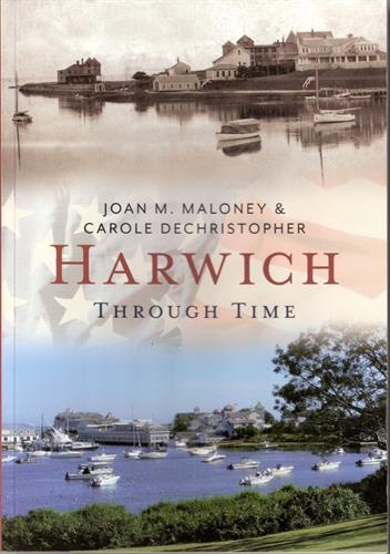 Photos display chronicles Harwich's evolution from a fishing village to tourist attraction in this new exhibit, based on book.