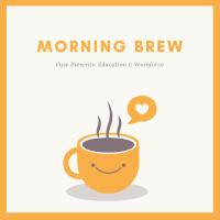 Morning Brew - Education & Workforce Development