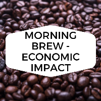 Morning Brew - Economic Impact
