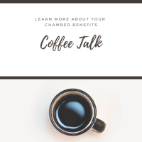 Coffee Talk - Learn More about Chamber Benefits