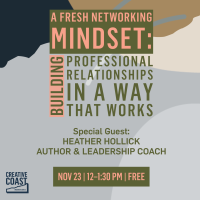A Fresh Networking Mindset: Building Professional Relationships In a Way That Works
