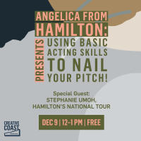 Angelica from Hamilton Presents... Using Basic Acting Skills to Nail Your Pitch!
