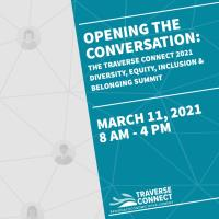 Opening the Conversation: Traverse Connect's 2021 Diversity, Equity, Inclusion & Belonging Summit
