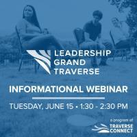 Leadership Grand Traverse Informational Webinar