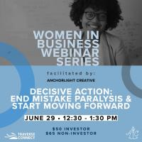 Women in Business: Decisive Action: End Mistake Paralysis & Start Moving Forward