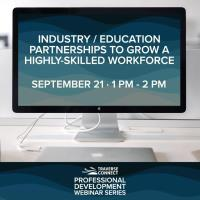 Industry / Education Partnerships to Grow a Highly-Skilled Workforce