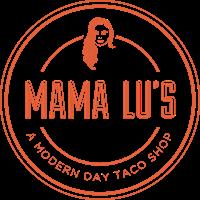 Mama Lu's - A Modern Day Taco Shop