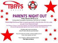 Feb 10th Parents Night Out!  Drop your kiddos off for 2 hours of soccer activities and dinner!  Sign up on www.tbays.org