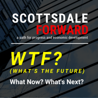 Scottsdale Forward 2021 - WTF?