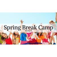 Spring Break Camp Session 2