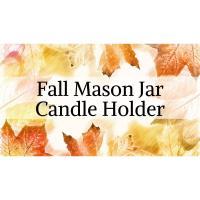 Fall Mason Jar Candle Holder