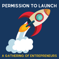 Permission To Launch- A Gathering of Entrepreneurs