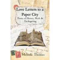 Love Letters To A Paper City By Melinda Thomas Published