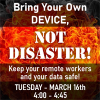 Free Live Webinar: Bring Your Own DEVICE, Not DISASTER!