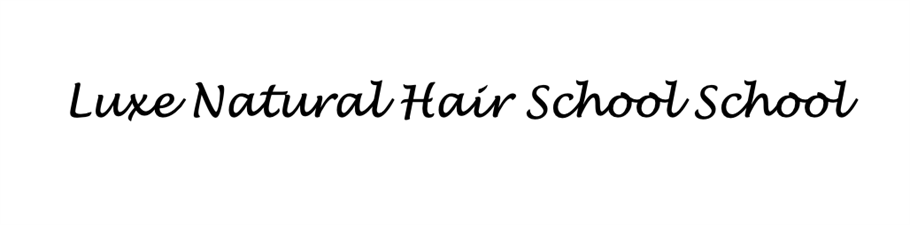 Luxe Natural Hair School, Inc.