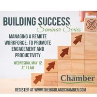 Building Success Seminar Series-Managing a Remote Workforce: To Promote Engagement and Productivity