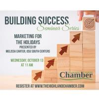 Building Success Seminar Series-Marketing for the Holidays