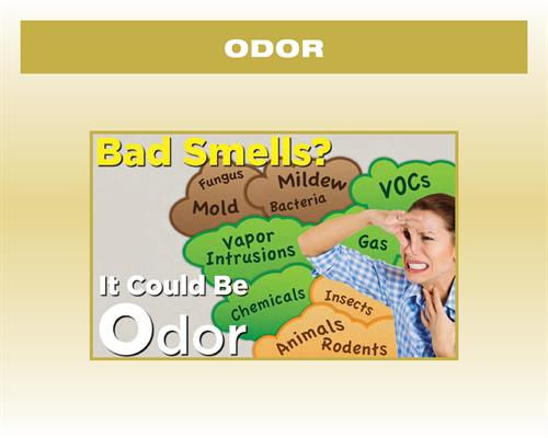 Bad smells, it could be Odor