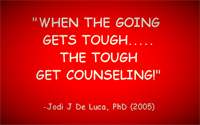 """When The Going Gets Tough....The Tough Get Counseling!"""