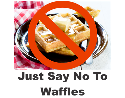 Gallery Image Just_Say_no_to_Waffles.png