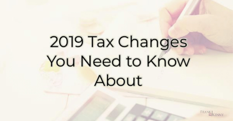 2019 Tax Changes You Need to Know  About