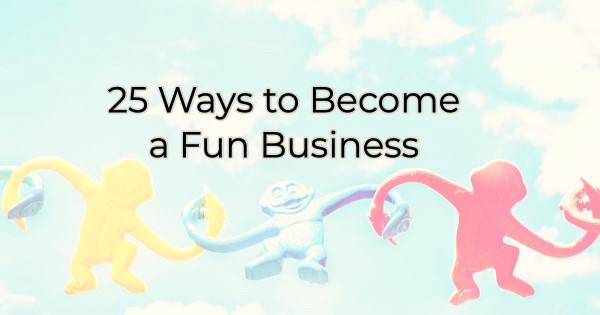 Image for 25 Ways to Become a  Fun Business