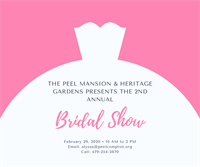 2nd Annual Bridal Show at The Peel Mansion & Heritage Gardens