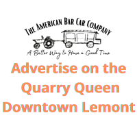 2021 Advertise your Business with Lemont's Quarry Queen (July-August)