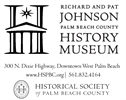 Historical Society of Palm Beach County and the Johnson History Museum