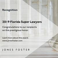 2019 Florida Super Lawyers Names Jones Foster Attorneys