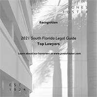 South Florida Legal Guide 2021 Names Jones Foster Attorneys ''Top Lawyers''