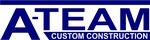 A-Team Custom Construction, Inc.