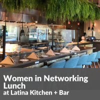 Women in Networking Lunch at Latina Kitchen + Bar
