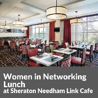 Postponed: Women in Networking Lunch at Needham Sheraton Link Cafe