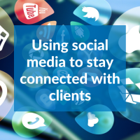 Webinar: Using Social Media to Stay Connected with your Clients