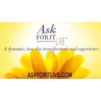 Ask For It Live™ A dynamic, two-day transformational experience