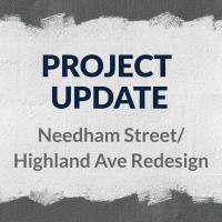 Needham Street/Highland Ave Redesign Project Update