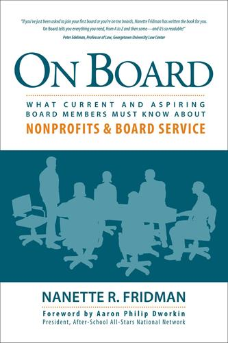 On Board: What Current and Aspiring Board Members Must Know About Nonprofits & Board Service