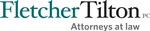 Fletcher Tilton PC Attorneys at Law