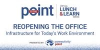 ReOpening the Office: Infrastructure for Today's Work Environment