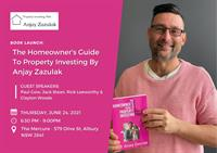 Book Launch – The Homeowners Guide to Property Investing by Anjay Zazulak