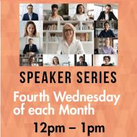 Monthly Speaker Series